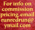 Commission info at runredrun@ymail.com